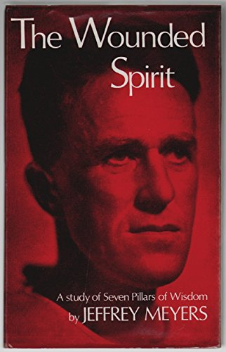 9780856161407: The wounded spirit;: A study of Seven pillars of wisdom