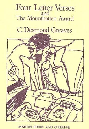Four Letter Verses and the Moutbatten Award: Greaves, C. Desmond
