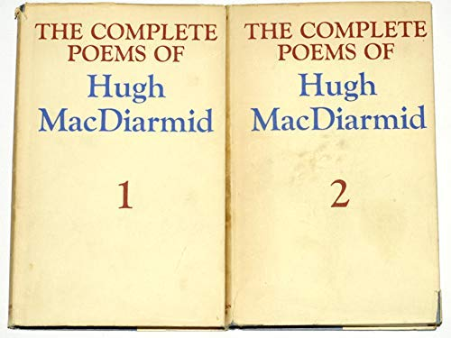 The Complete Poems of Hugh MacDiarmid, 1920-1972,: MacDiarmid, Hugh; Michael