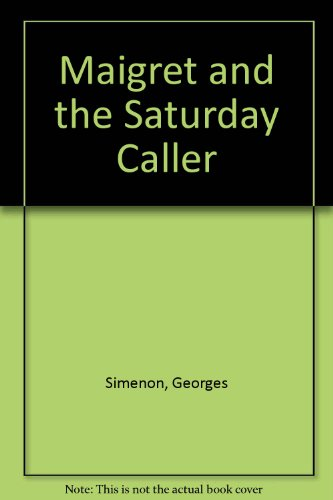 9780856170768: Maigret and the Saturday Caller