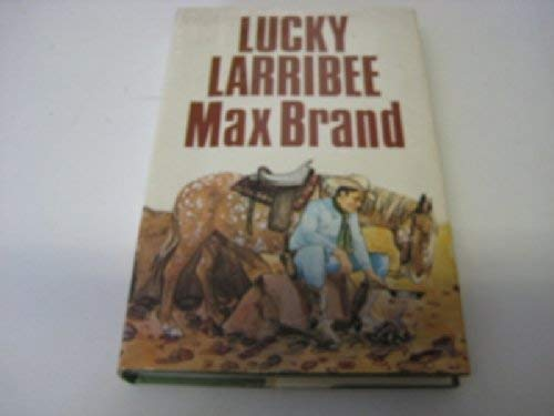 Lucky Larribee (9780856170997) by Max Brand