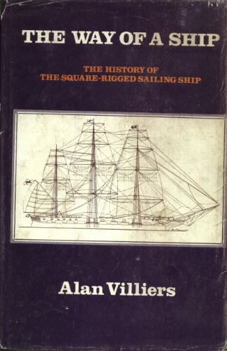 9780856171550: The Way of a Ship : The History of The Square-Rigged Sailing Ship