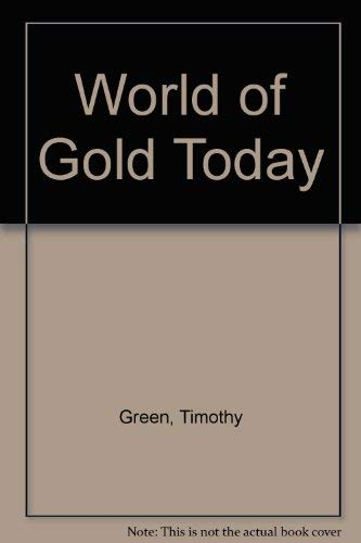 9780856174384: The world of gold today