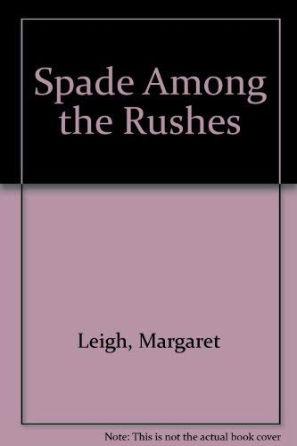 9780856174704: Spade Among the Rushes
