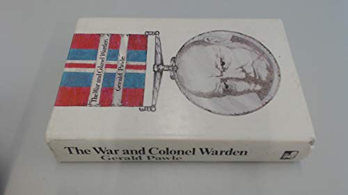 The War and Colonel Warden: Based on the Recollections of Commander C.R. Thompson, C.M.G., O.B.E....