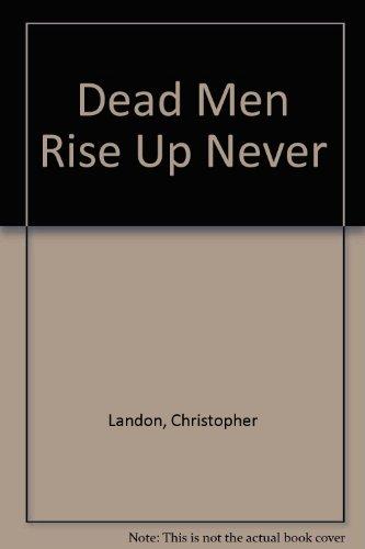Dead Men Rise Up Never: Christopher Landon