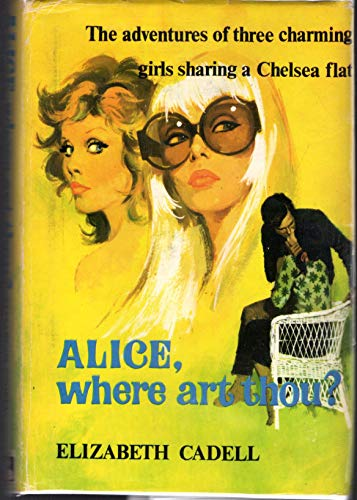 9780856176425: Alice, Where Art Thou?