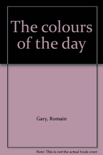 Colours of the Day (9780856178825) by Romain Gary
