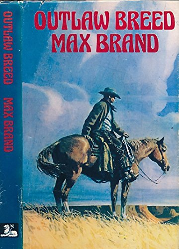 Outlaw Breed (9780856179372) by Max Brand