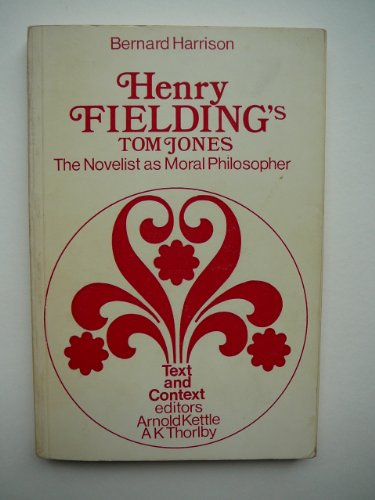 9780856210457: Henry Fielding's 'tom Jones' : the Novelist As Moral Philosopher (Text & Context S)