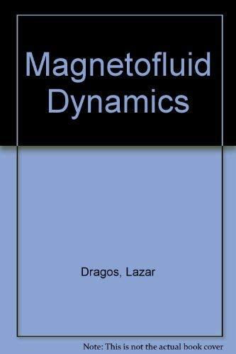 Magnetofluid Dynamics: Lazar Dragos