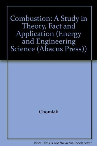 9780856265006: Combustion: A Study in Theory, Fact and Application (Energy and Engineering Science (Abacus Press))