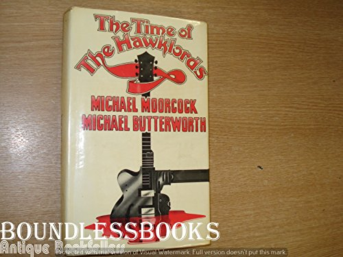THE TIME OF THE HAWKLORDS.: MOORCOCK, Michael and