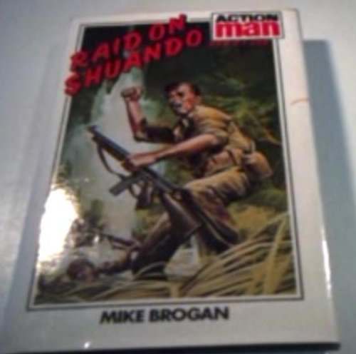 9780856280665: Raid on Shuando (Action man / Mike Brogan)
