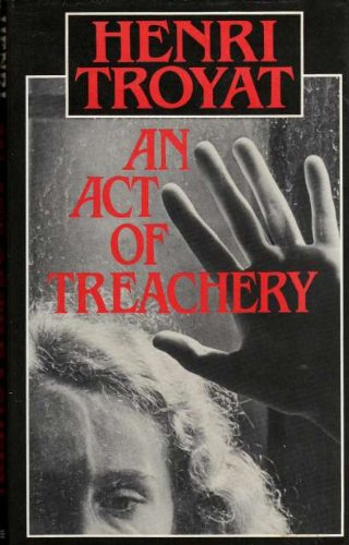 An act of treachery (9780856281822) by Troyat, Henri