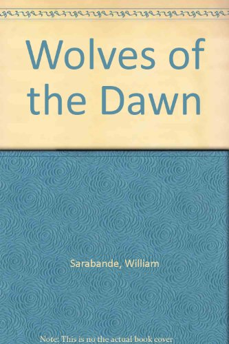 9780856281945: Wolves of the Dawn