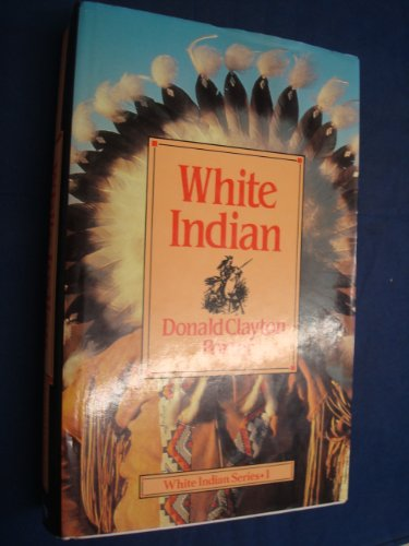 White Indian (085628212X) by Donald Clayton Porter