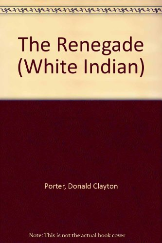 The Renegade (White Indian) (0856282286) by Porter, Donald Clayton