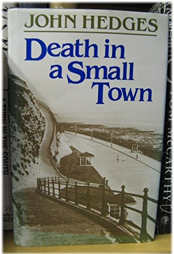 Death in a Small Town: Hedges, John W.