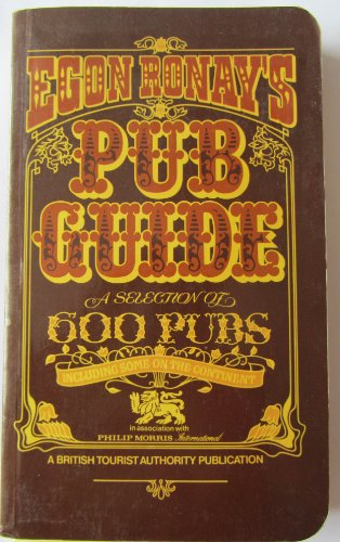 EGON RONAY'S PUB GUIDE: a Selection of 600 Pubs Including Some on the Continent