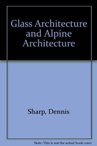 9780856310300: Glass architecture and alpine architecture