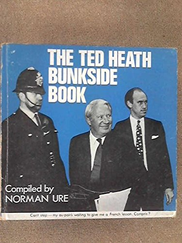 The Ted Heath Bunkside Book.: Ure, Norman [Ed]