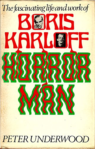 9780856320057: Horror Man: Fascinating Life and Work of Boris Karloff