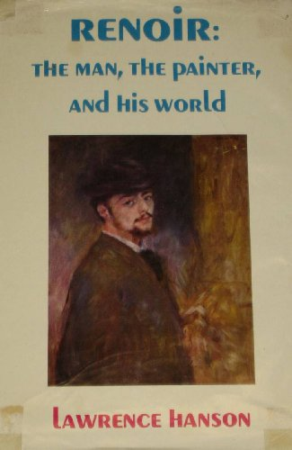 9780856320163: Renoir: The Man, the Painter and His World