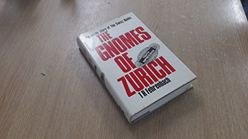 9780856320217: Gnomes of Zurich: Inside Story of the Swiss Banks