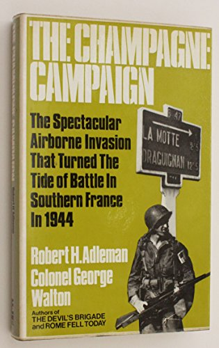 The Champagne Campaign The Spectacular Airborne Invasion That Turned the Tide of Battle in France...