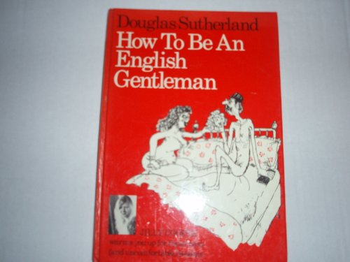 9780856320736: How to be an English Gentleman