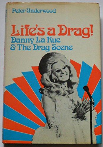 9780856320811: Life's a Drag!: Danny La Rue and the Drag Scene