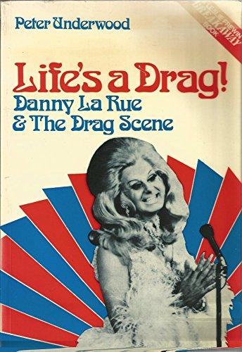 9780856321238: Life's a Drag!: Danny La Rue and the Drag Scene