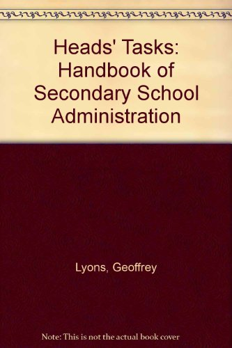 Heads' Tasks a Handbook of Secondary School Administration: Geoffrey Lyons