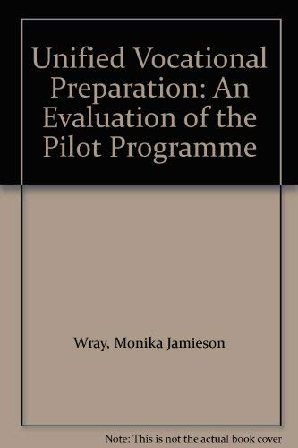 9780856331992: Unified Vocational Preparation: An Evaluation of the Pilot Programme