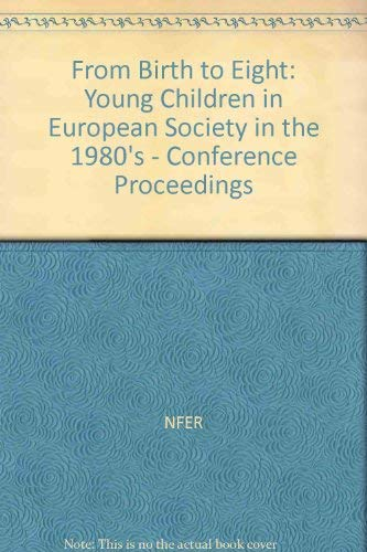 From Birth to Eight: Young Children in European Society in the 1980s a Council for Cultural ...
