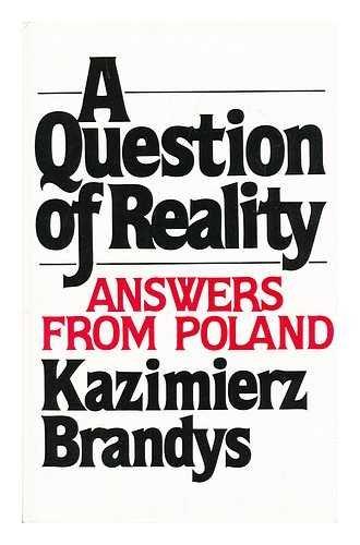 A Question of Reality: Brandys, Kazimierz with (Isabel Barzun, Translators)