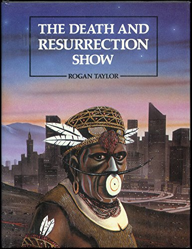 The Death and Resurrection Show: From Shaman to Superstar.: Rogan Taylor.