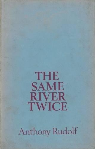 THE SAME RIVER TWICE: Rudolf, Anthony
