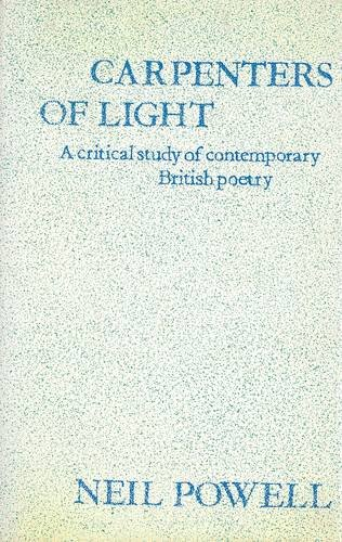 9780856353055: Carpenters of Light: Critical Study of Contemporary British Poetry