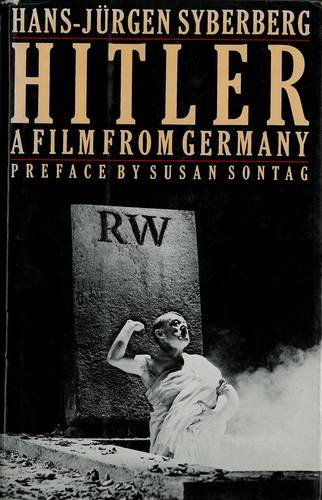 """Hitler"""": A Film from Germany: Syberberg, Hans Jürgen; preface by Susan Sontag"""