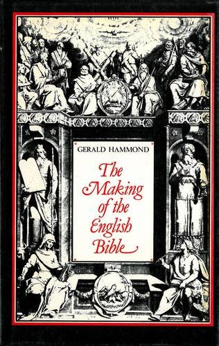 The Making of the English Bible (9780856354335) by Gerald Hammond
