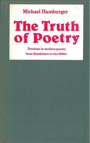 9780856354380: Truth of Poetry: Tensions in Modern Poetry from Baudelaire to the 1960's