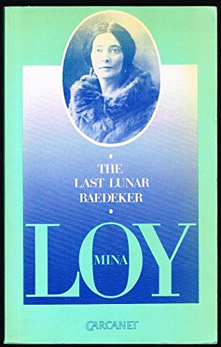 explication mina loy s poem lunar baedeker 'mina loy has been a preferred best book of 1996: the lost lunar baedeker it is as loy tells us in the first poem of her book, the lost lunar baedeker.