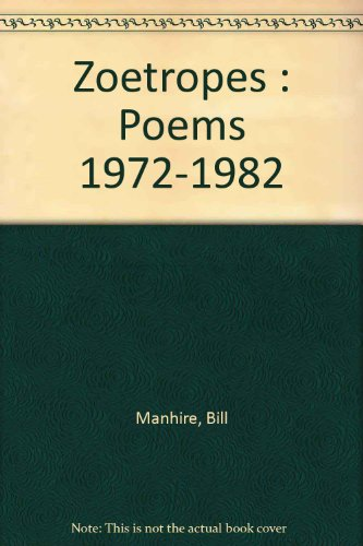Zoetropes - Poems 1972-82