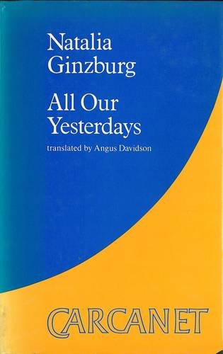 All Our Yesterdays (Carcanet Collection) (0856355933) by Ginzburg, Natalia