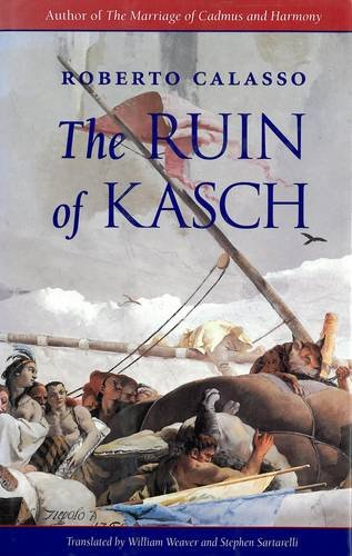 The Ruin of Kasch. Translated by William Weaver and Stephen Sartarelli