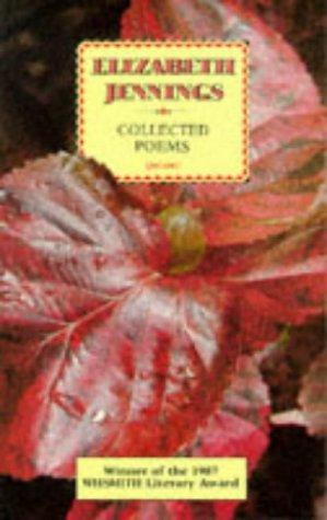 9780856357213: Elizabeth Jennings. Collected Poems 1953 - 1985