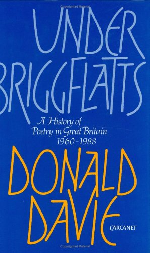 9780856358203: Under Briggflatts: A History of Poetry in Great Britain 1960-1988