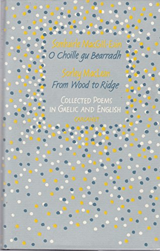 9780856358449: From Wood to Ridge: Collected Poems in Gaelic and English